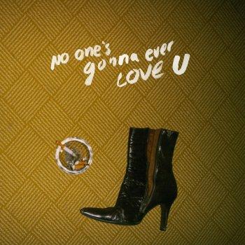 Testi No One's Gonna Ever Love U