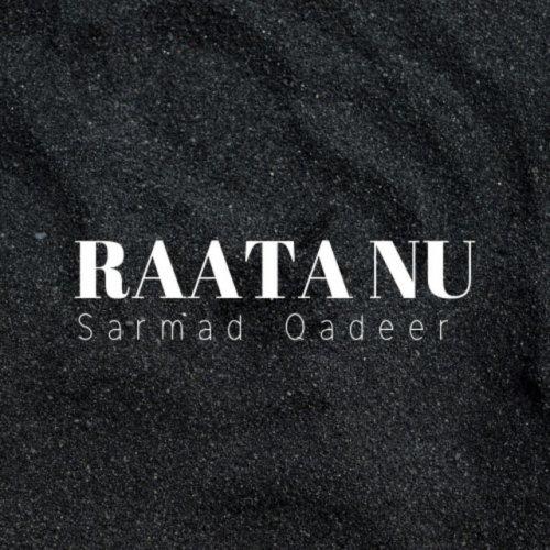 Sarmad Qadeer - Raata Nu Lyrics | Musixmatch
