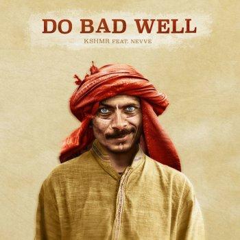 Testi Do Bad Well (feat. Nevve) - Single