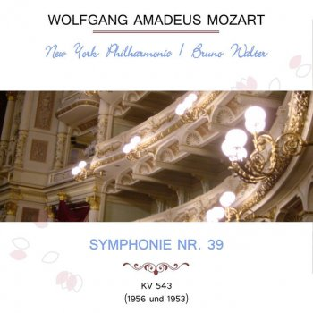 Testi New York Philharmonic / Bruno Walter play: Wolfgang Amadeus Mozart: Symphonie Nr. 39, KV 543 (1956 und 1953)