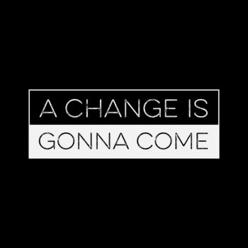 Testi A Change Is Gonna Come - Single