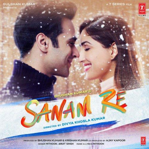 Tu Mera Hai Sanam Song Download: Mithoon Feat. ARIJIT SINGH - Sanam Re Lyrics