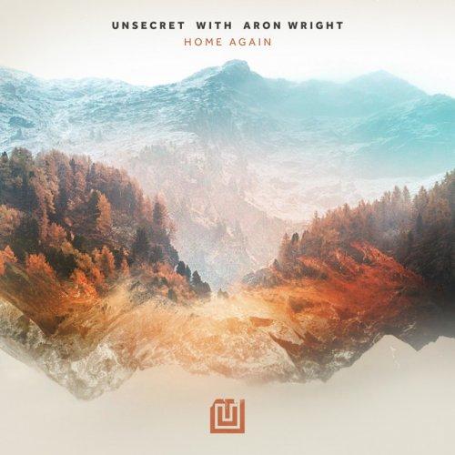 Unsecret Feat Aron Wright Home Again Lyrics Musixmatch