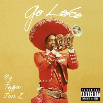Go Loko by YG feat. Tyga & Jon Z - cover art