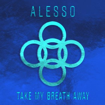 Take My Breath Away by Alesso - cover art