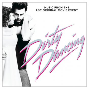 """Testi Be My Baby (From """"Dirty Dancing"""" Television Soundtrack)"""