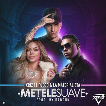 Testi Métele suave (feat. Fuego & La Materialista)