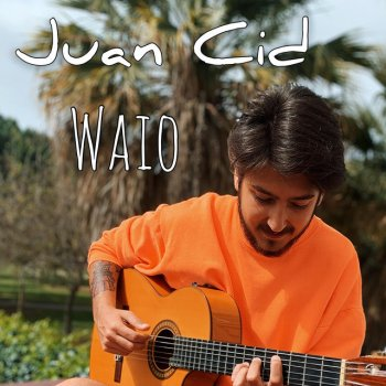 Juan Cid - Waio Lyrics