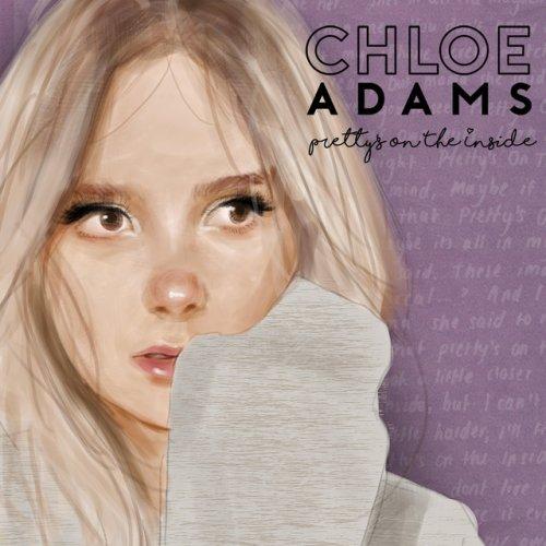 Chloe Adams - Pretty's on the Inside Lyrics   Musixmatch
