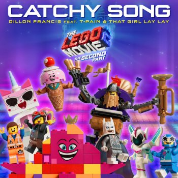 Testi Catchy Song (feat. T-Pain & That Girl lay Lay) [From The LEGO® Movie 2: The Second Part - Original Motion Picture Soundtrack]