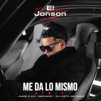 Testi Me Da Lo Mismo (Remix) [feat. De La Ghetto, Juhn & Chamaco] - Single