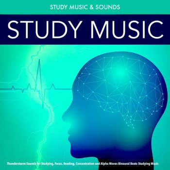Testi Study Music: Thunderstorm Sounds for Studying, Focus, Reading, Concentration and Alpha Waves Binaural Beats Studying Music