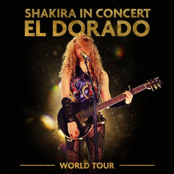 Testi Shakira in Concert: El Dorado World Tour Live