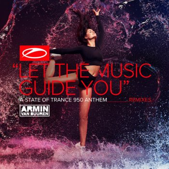 Testi Let The Music Guide You (ASOT 950 Anthem) [Remixes]