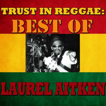 Testi Trust In Reggae: Best Of Laurel Aitken
