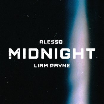 Midnight (feat. Liam Payne) by Alesso feat. Liam Payne - cover art