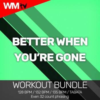 Testi Better When You're Gone (Workout Bundle / Even 32 Count Phrasing)