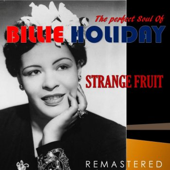 Testi The Perfect Soul of Billie Holiday - Strange Fruit (Remastered)
