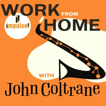 Testi Work From Home with John Coltrane