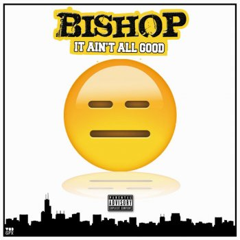 It Ain't All Good                                                     by Bishop – cover art