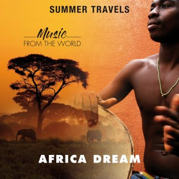 Testi Summer Travels - Music from the World Africa Dream
