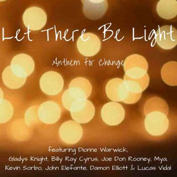 Testi Let There Be Light (feat. Billy Ray Cyrus, Gladys Knight, Joe Don Rooney, Mya, John Elefante, Kevin Sorbo & Damon Elliott)