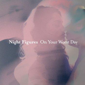 Testi Night Figures / On Your Worst Day