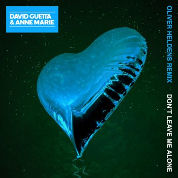 Don't Leave Me Alone - Oliver Heldens Remix by David Guetta feat. Anne-Marie - cover art