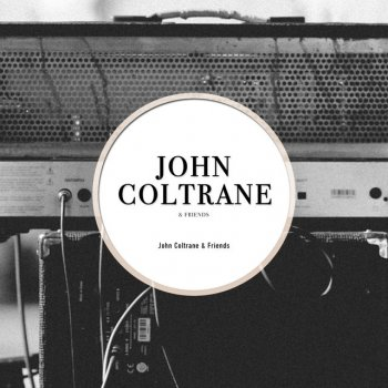 Testi John Coltrane & Friends