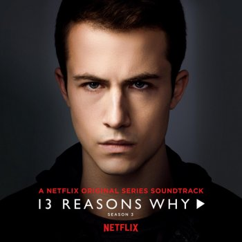 13 Reasons Why (Season 3) lyrics – album cover