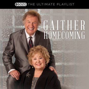 Testi The Ultimate Playlist - Gaither Homecoming
