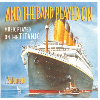 Testi And The Band Played On - Music Played On The Titanic