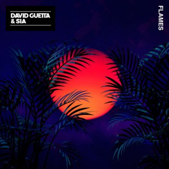 Flames                                                     by David Guetta feat. Sia – cover art