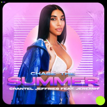 Chase The Summer by Chantel Jeffries feat. Jeremih - cover art