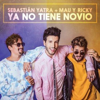 Ya No Tiene Novio by Sebastian Yatra feat. Mau y Ricky - cover art