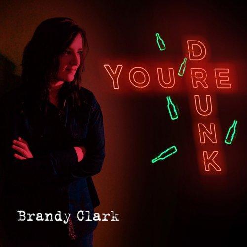 Brandy Clark - You're Drunk Lyrics | Musixmatch
