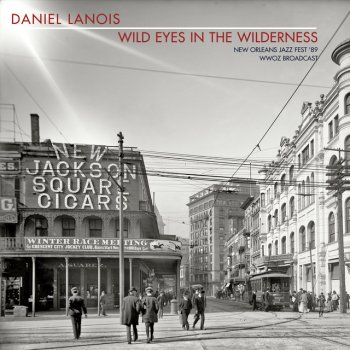 Testi Wild Eyes In The Wilderness (New Orleans Jazz Fest '89 WWOZ Broadcast)