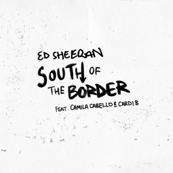 South of the Border by Ed Sheeran feat. Camila Cabello & Cardi B - cover art