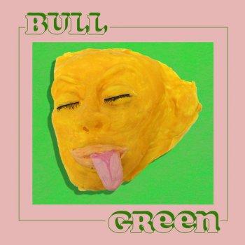 Bull - Green Lyrics