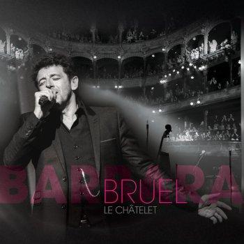 Testi Bruel Barbara - Le Châtelet (Live)