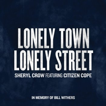 Testi Lonely Town, Lonely Street (feat. Citizen Cope) - Single