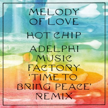 Testi Melody of Love (Adelphi Music Factory 'Time To Bring Peace' Remix)