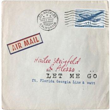 Let Me Go (with Alesso, Florida Georgia Line & watt) by Hailee Steinfeld feat. Alesso, Florida Georgia Line & WATT - cover art