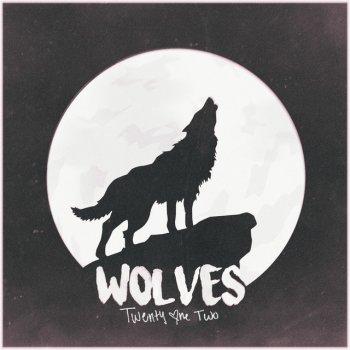 Wolves Twenty One Two Lyrics