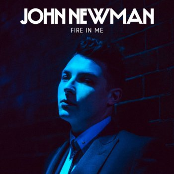 Fire in Me by John Newman - cover art