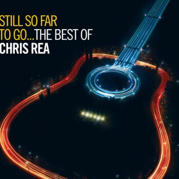 Testi Still So Far To Go: The Best Of Chris Rea