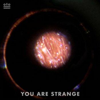 Testi You Are Strange