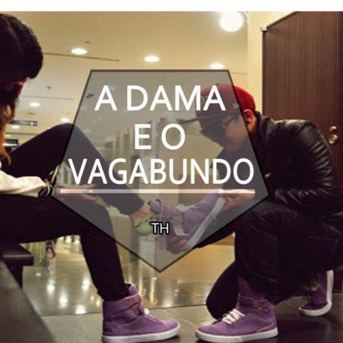 Th Letra De A Dama E O Vagabundo Musixmatch