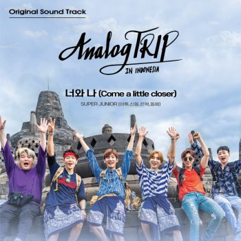 Testi Come a little closer (Sung by LEETEUK, SHINDONG, EUNHYUK & DONGHAE) [Analog Trip (YouTube Originals Soundtrack)] - Single
