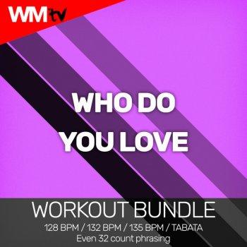 Testi Who Do You Love (Workout Bundle / Even 32 Count Phrasing)